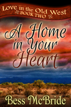A Home in Your Heart -- Bess McBride