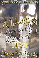 A Wedding Across the Winds of Time -- Bess McBride