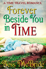 Forever Beside You in Time -- Bess McBride