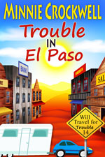 Trouble in El Paso -- Minnie Crockwell
