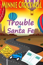 Trouble in Santa Fe -- Minnie Crockwell