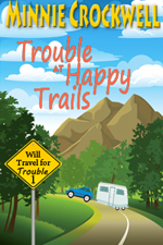 Trouble at Happy Trails -- Minnie Crockwell