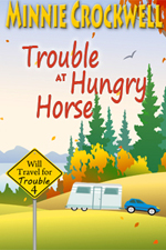 Trouble at Hungry Horse -- Minnie Crockwell
