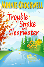 Trouble at Snake and Clearwater -- Minni Crockwell
