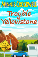 Trouble at Yellowsone -- Minnie Crockwell