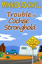 Trouble in Cochise Stronghold -- Minnie Crockwell