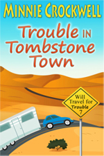 Trouble in Tombstone Town -- Minnie Crockwell